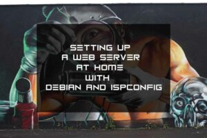 Setting up a web hosting server at home